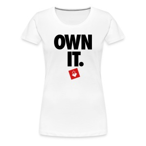 Own It - Women's Shirt - Women's Premium T-Shirt