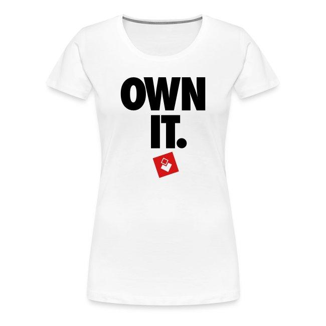 Own It - Women's Shirt