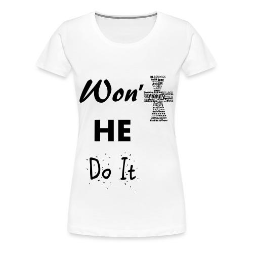 Won't He Do it-Plus size - Women's Premium T-Shirt