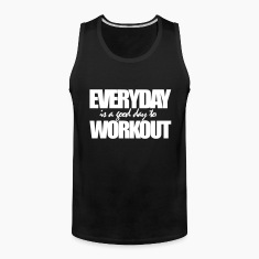 EVERYDAY IS A GOOD DAY TO WORKOUT Tank Tops