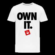 T-Shirts ~ Men's Premium T-Shirt ~ Own It - Men's Shirt