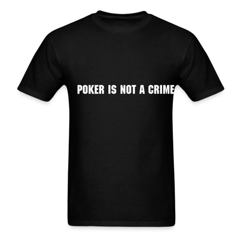 POKER IS NOT A CRIME - Men's T-Shirt