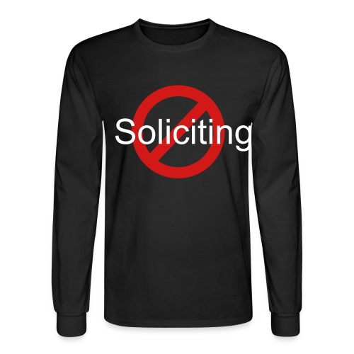 No Soliciting - Men's Long Sleeve T-Shirt