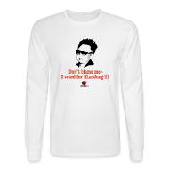 Long Sleeve Shirts ~ Men's Long Sleeve T-Shirt ~ Don't blame me - I voted for Kim Jung-il
