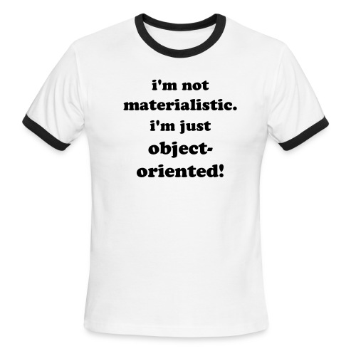 Materialism = OO - Men's Ringer T-Shirt
