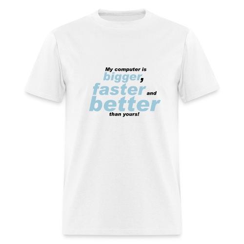 My Computer is Better - Men's T-Shirt