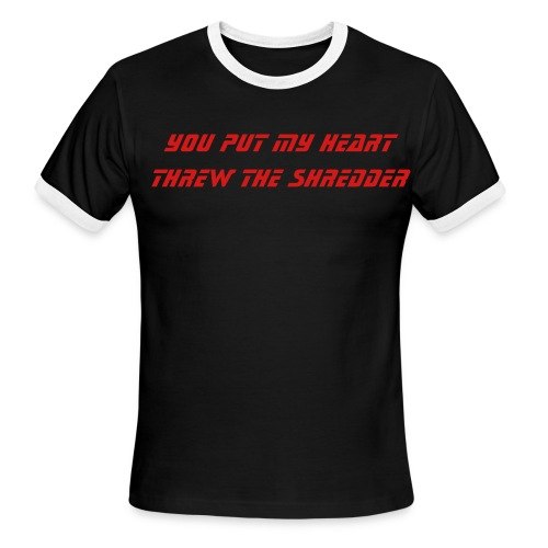 You Shred My Heart! - Men's Ringer T-Shirt