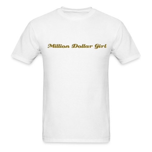 Ladies Million Dollar Shirt - Men's T-Shirt
