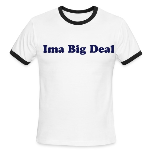 Big Deal - Men's Ringer T-Shirt