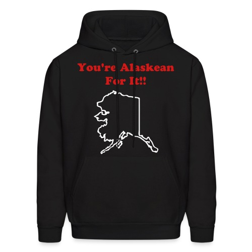 Alaskean for it - Men's Hoodie
