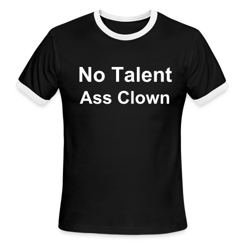 No talent ass clown - Men's Ringer T-Shirt