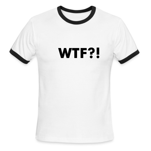 WTF?! T-shirt - Men's Ringer T-Shirt