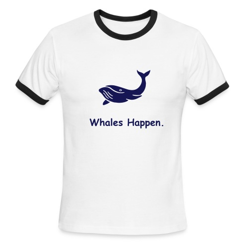 Whales Happen. - Men's Ringer T-Shirt