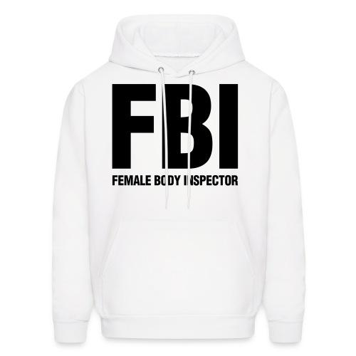 F.B.I.( female body inspectors) - Men's Hoodie