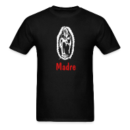 T-Shirts ~ Men's T-Shirt ~ Madre (Virgen de Guadalupe)