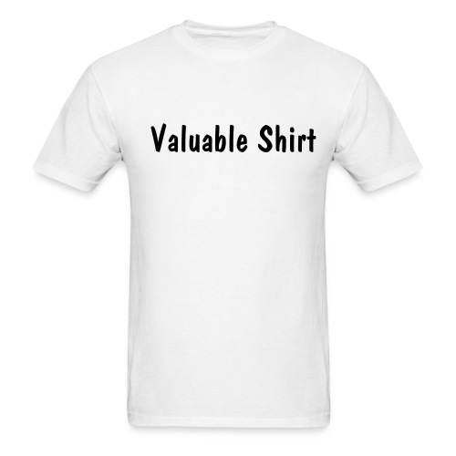 Valuable T-Shirt - Men's T-Shirt