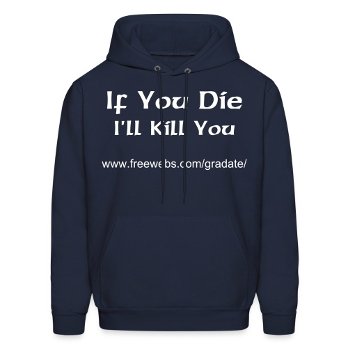 Don't Die Hooded Sweat Shirt - Men's Hoodie