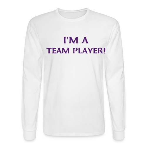 I'M A TEAM PLAYER! - Men's Long Sleeve T-Shirt