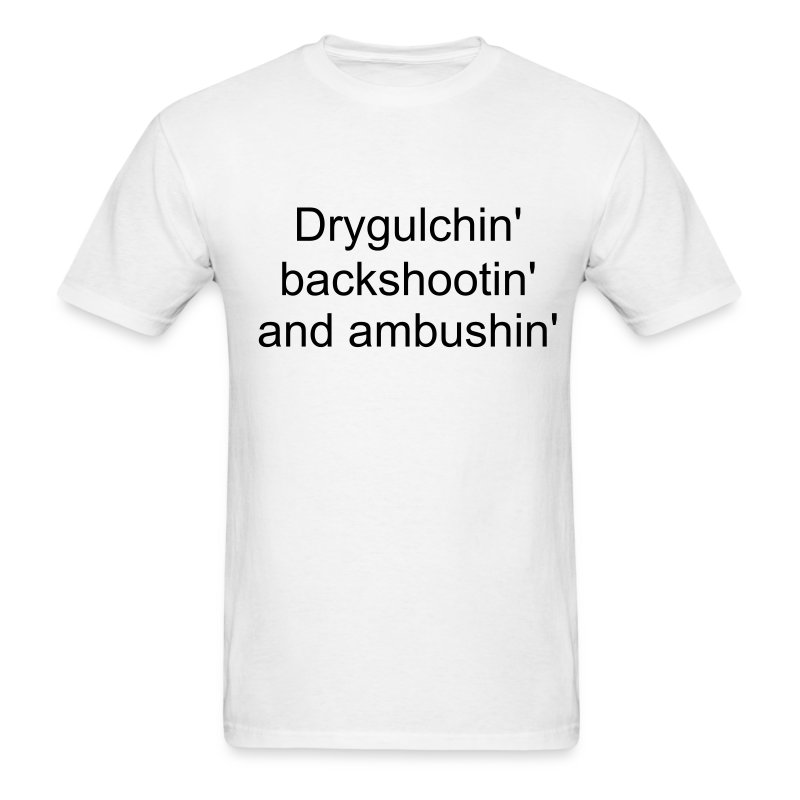 Drygulchin' T - Men's T-Shirt