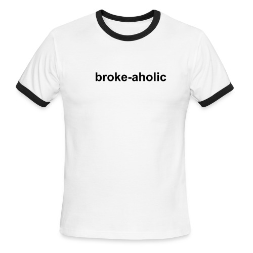 broke-aholic (white ringer T) - Men's Ringer T-Shirt