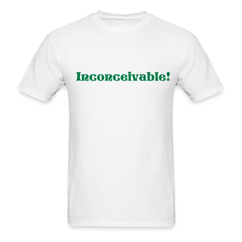 Inconceivable! white T - Men's T-Shirt