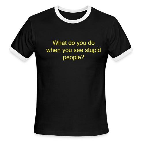 stupid people - Men's Ringer T-Shirt