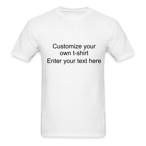 Create your own: White T - Men's T-Shirt