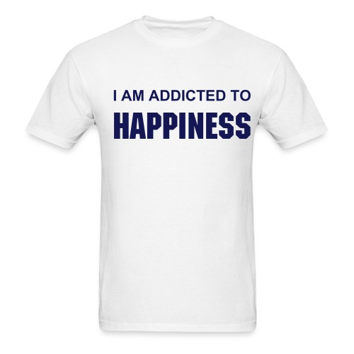 ADDICTED TO HAPPINESS - Men's T-Shirt