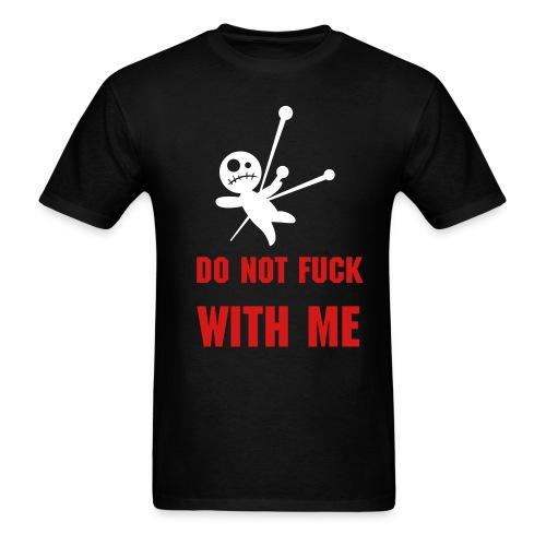 Do not F*** with Me T-shirt - Men's T-Shirt