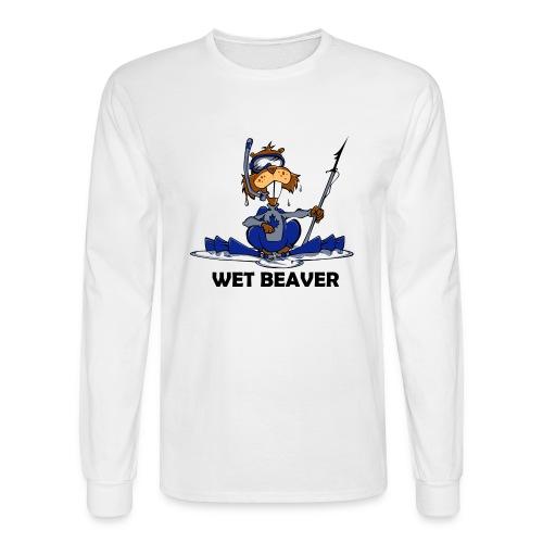 Wet Beaver - Men's Long Sleeve T-Shirt