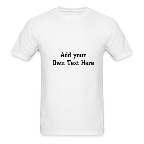 Design your own t-shirt saying - Men's T-Shirt