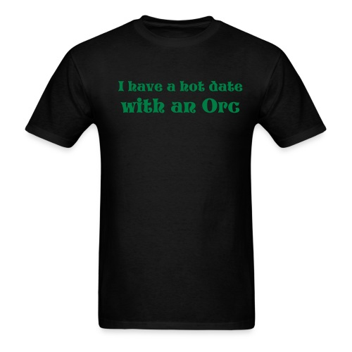 Date with an Orc - Men's T-Shirt