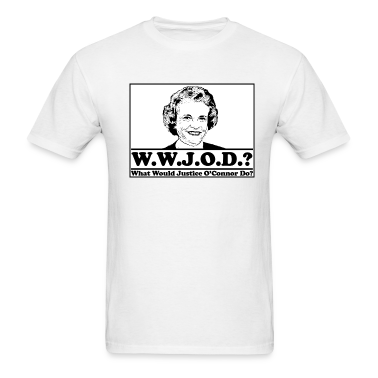 W.W.J.O.D. What would Justice O'Connor Do? T-Shirts