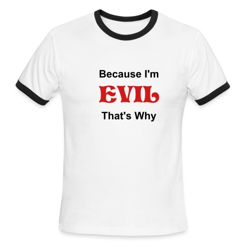 EVIL - Men's Ringer T-Shirt