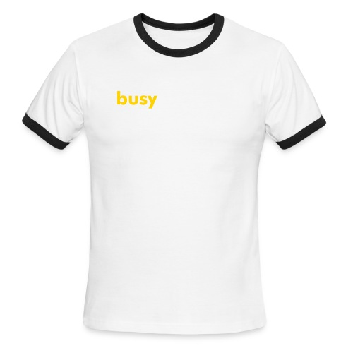 busy - Men's Ringer T-Shirt