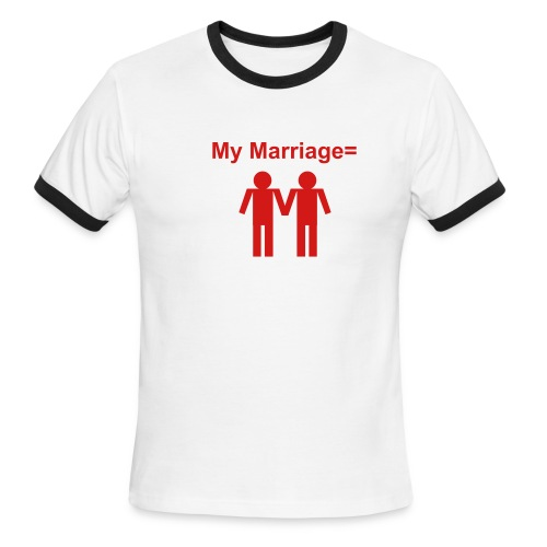 MY Marriage= ringer tee - Men's Ringer T-Shirt