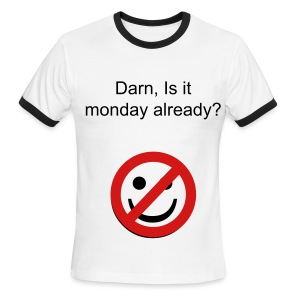 Monday already?! - Men's Ringer T-Shirt