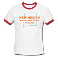 T-Shirts ~ Men's Ringer T-Shirt ~ NEW MEXICO:  More like Old Mexico every day