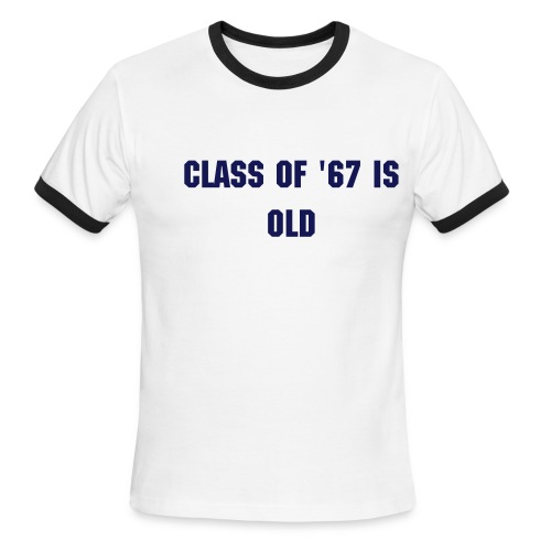Class of '67 is old T-shirt - Men's Ringer T-Shirt