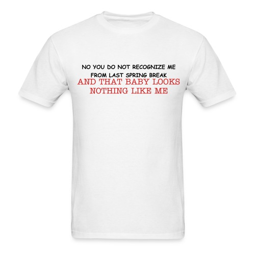 Don't try to blaim that on me - Men's T-Shirt