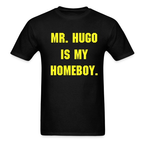 Mr. Hugo is my homeboy - Men's T-Shirt
