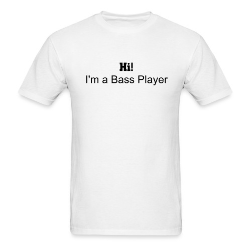 Hi! I'm a bass player - Men's T-Shirt