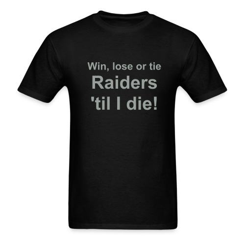 Raiders 'til I die! AdShirt - Men's T-Shirt