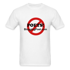 No Blogging Poets Allowed - Men's T-Shirt
