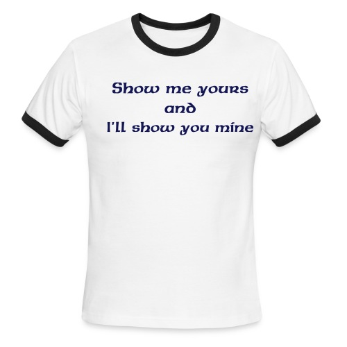 show me his - Men's Ringer T-Shirt