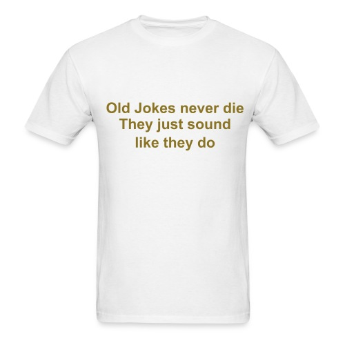 Old Jokes Shirt - Men's T-Shirt