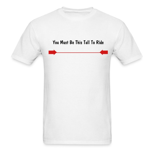 This tall to ride - Men's T-Shirt