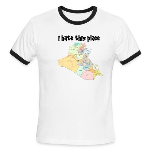 i hate this place - ringer - Men's Ringer T-Shirt