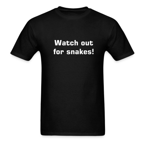 Watch out for Snakes! - Men's T-Shirt