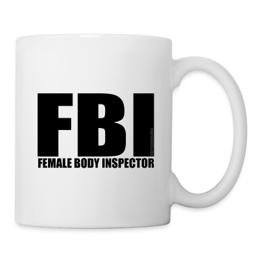 White FBI - Female Body Inspector Gift